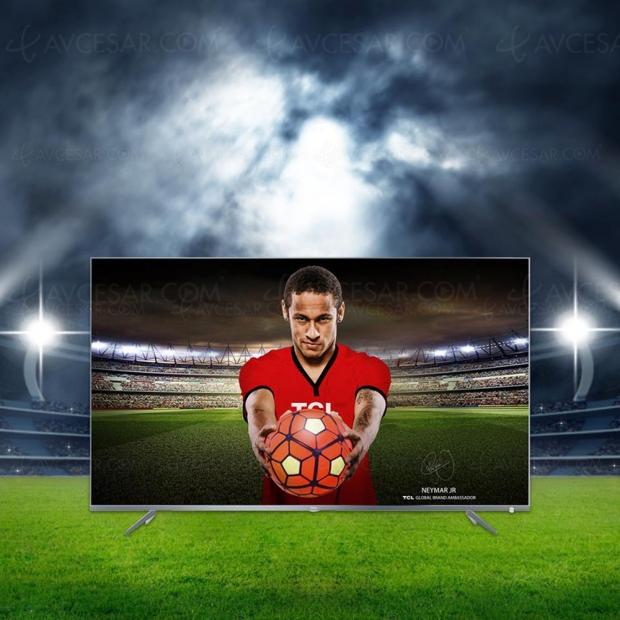 TV LED Ultra HD TCL DP660, Neymar Jr présente trois modèles HDR10/HDR HLG et Android 7.0