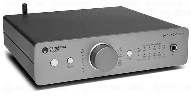 Cambridge Audio DacMagic 200M : ESS Sabre 768 kHz/32 bits + DSD 512 + MQA…