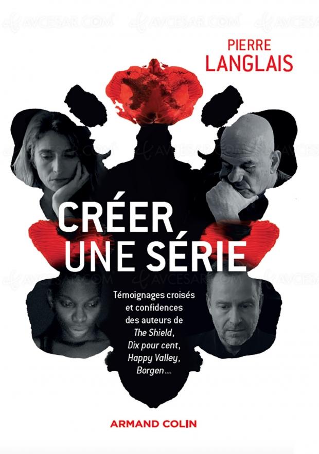 Créer une série par Pierre Langlais, entrez dans le quotidien des plus grands auteurs de séries